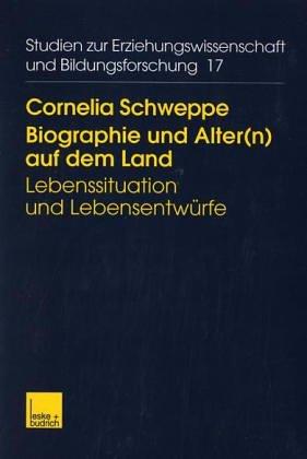 Biographie und Alter(n) auf dem Land: Lebenssituation und Lebensentwürfe  2000 9783810026798 Front Cover