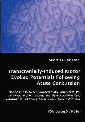 Transcranially-Induced Motor Evoked Potentials Following Acute Concussion  N/A 9783836460798 Front Cover