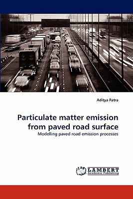 Particulate Matter Emission from Paved Road Surface  N/A 9783838383798 Front Cover