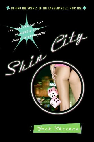 Skin City Behind the Scenes of the Las Vegas Sex Industry  2006 9780060838799 Front Cover