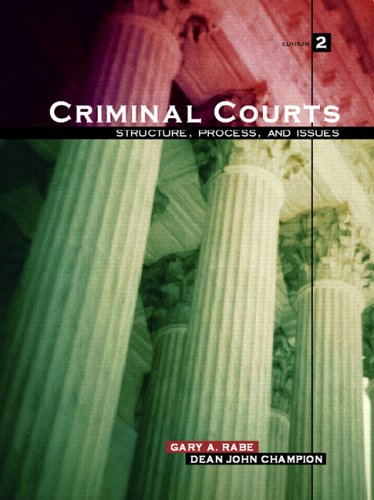 Criminal Courts Structure, Process, and Issues 2nd 2008 edition cover