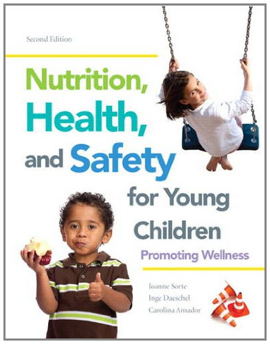 Nutrition, Health and Safety for Young Children Promoting Wellness 2nd 2014 edition cover