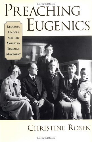 Preaching Eugenics Religious Leaders and the American Eugenics Movement  2003 edition cover