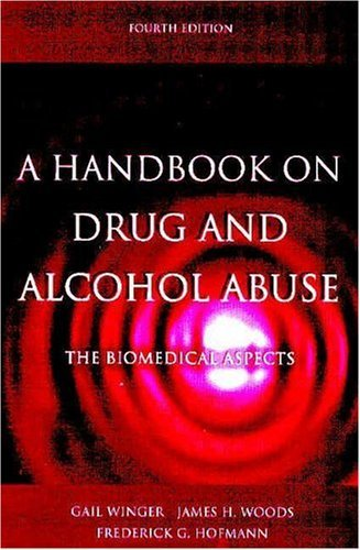 Handbook on Drug and Alcohol Abuse The Biomedical Aspects 4th 2004 (Revised) edition cover