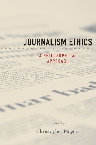 Journalism Ethics A Philosophical Approach  2010 9780195370799 Front Cover