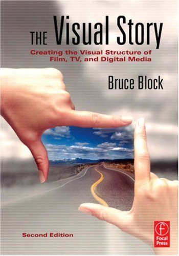 Visual Story Creating the Visual Structure of Film, TV and Digital Media 2nd 2008 (Revised) edition cover