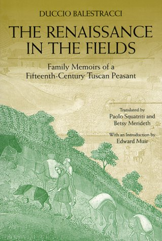 Renaissance in the Fields Family Memoirs of a Fifteenth-Century Tuscan Peasant  1999 edition cover