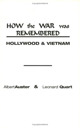 How the War Was Remembered Hollywood and Vietnam  1988 9780275924799 Front Cover