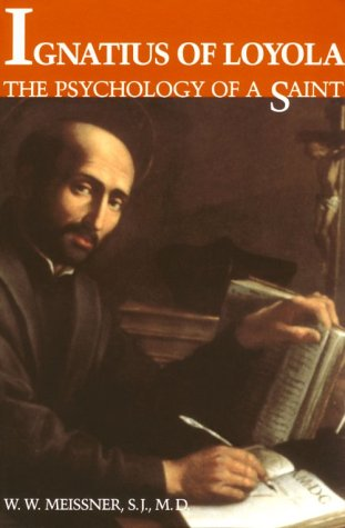 Ignatius of Loyola The Psychology of a Saint  1994 9780300060799 Front Cover