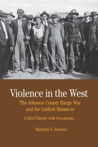 Violence in the West The Johnson County Range War and the Ludlow Massacre - A Brief History with Documents  2009 edition cover