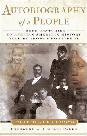 Autobiography of a People Three Centuries of African American History Told by Those Who Lived It Reprint  edition cover