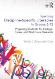 Teaching Discipline-Specific Literacies in Grades 6-12 Preparing Students for College, Career, and Workforce Demands  2015 9780415661799 Front Cover