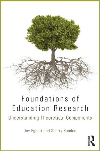 Foundations of Education Research Understanding Theoretical Components  2014 edition cover