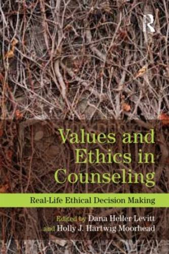Values and Ethics in Counseling Real-Life Ethical Decision-Making  2014 edition cover
