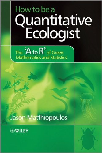 How to Be a Quantitative Ecologist The 'A to R' of Green Mathematics and Statistics  2011 edition cover
