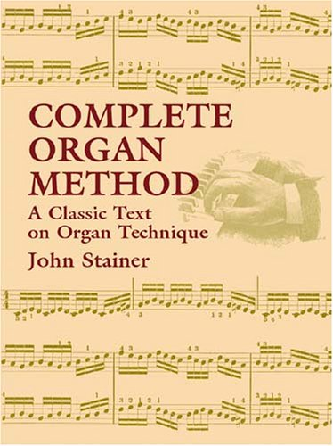 Complete Organ Method A Classic Text on Organ Technique Abridged edition cover