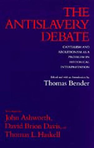 Antislavery Debate Capitalism and Abolitionism as a Problem in Historical Interpretation  1992 edition cover