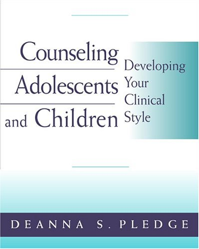 Counseling Adolescents and Children Developing Your Clinical Style  2004 9780534573799 Front Cover