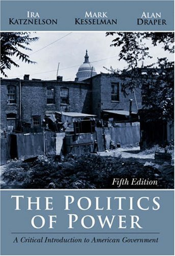 Politics of Power A Critical Introduction to American Government 5th 2006 (Revised) edition cover