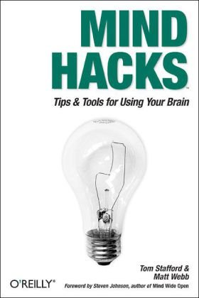 Mind Hacks Tips and Tools for Using Your Brain  2004 9780596007799 Front Cover