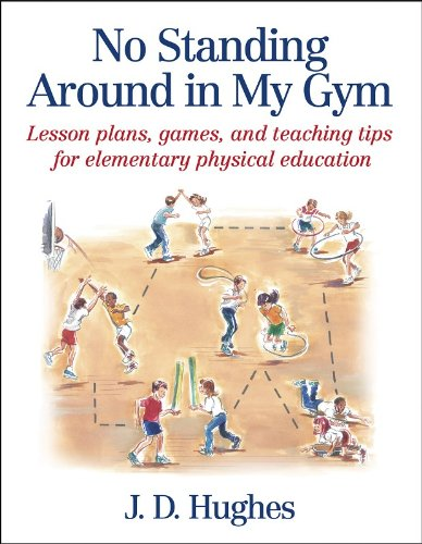 No Standing Around in My Gym Lesson Plans, Games, and Teaching Tips for Elementary Physical Education  2003 edition cover