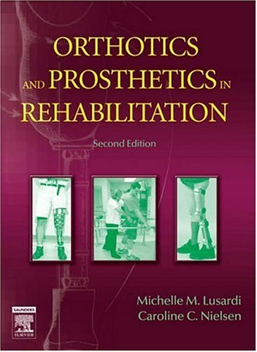 Orthotics and Prosthetics in Rehabilitation  2nd 2005 (Revised) 9780750674799 Front Cover