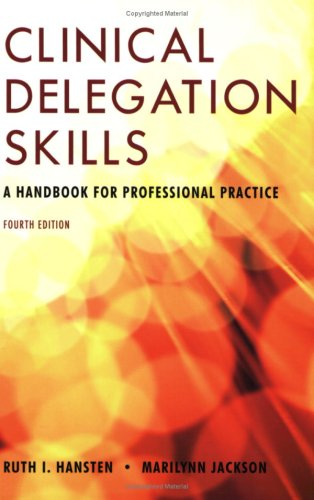 Clinical Delegation Skills A Handbook for Professional Practice 4th 2009 (Revised) edition cover