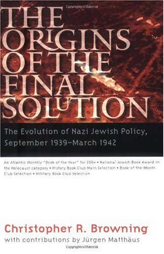Origins of the Final Solution The Evolution of Nazi Jewish Policy, September 1939-March 1942  2007 edition cover