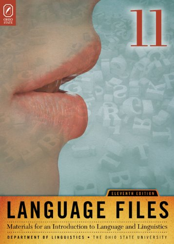 Language Files Materials for an Introduction to Language and Linguistics, 11th Edition 11th 2011 9780814251799 Front Cover