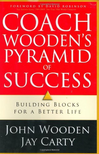 Coach Wooden's Pyramid of Success Building Blocks for a Better Life  2005 edition cover