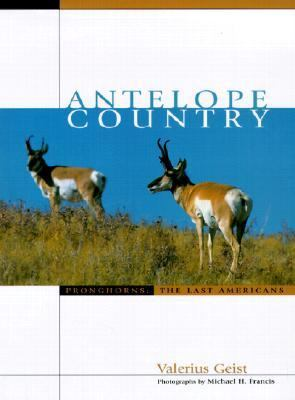 Antelope Country Pronghorns - The Last Americans  2001 edition cover