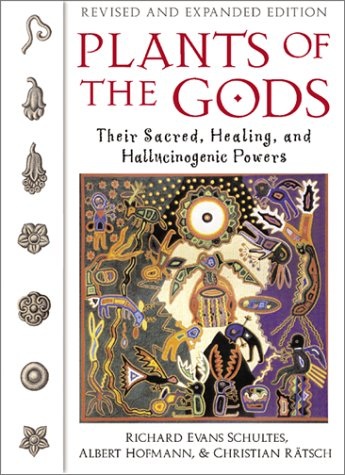 Plants of the Gods Their Sacred, Healing, and Hallucinogenic Powers 2nd 2001 (Revised) edition cover