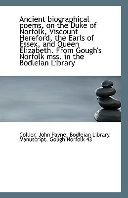 Ancient Biographical Poems, on the Duke of Norfolk, Viscount Hereford, the Earls of Essex, and Queen N/A 9781113397799 Front Cover