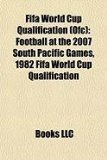 Fifa World Cup Qualification Football at the 2007 South Pacific Games, 1982 Fifa World Cup Qualification N/A edition cover