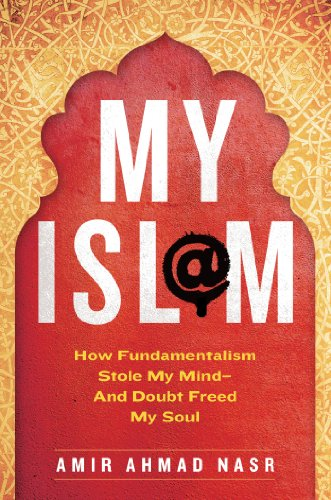 My Isl@M How Fundamentalism Stole My Mind - And Doubt Freed My Soul  2013 edition cover