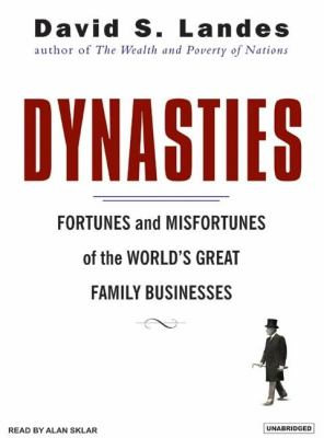 Dynasties: Fortunes And Misfortunes of the World's Great Family Businesses  2007 edition cover