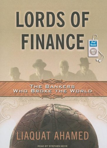 Lords of Finance: The Bankers Who Broke the World  2009 9781400161799 Front Cover
