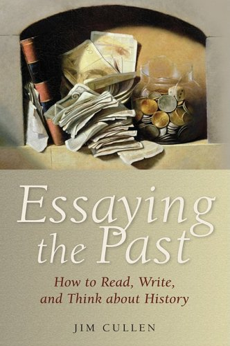 Essaying the Past How to Read, Write, and Think about History  2009 edition cover