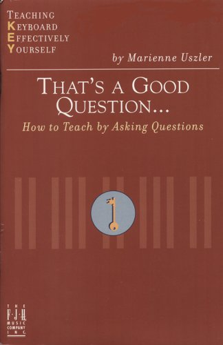 That's a Good Question- : How to Teach by Asking Questions 1st 2003 9781569392799 Front Cover