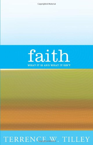 Faith What It Is and What It Isn't  2010 9781570758799 Front Cover