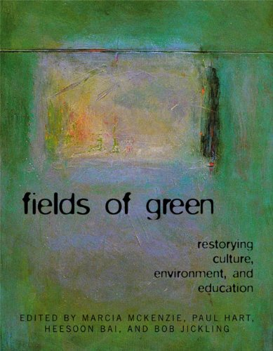 Fields of Green Restorying Culture, Environment, and Education  2009 9781572738799 Front Cover