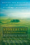 Stonehenge - A New Understanding Solving the Mysteries of the Greatest Stone Age Monument  2013 edition cover