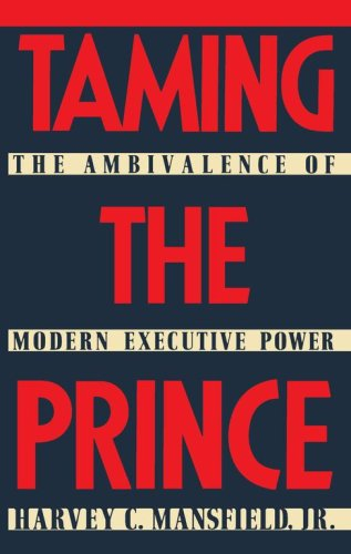 Taming the Prince The Ambivalence of Modern Executive Power  1989 edition cover