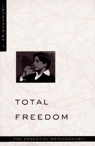 Total Freedom The Essential Krishnamurti  1996 edition cover