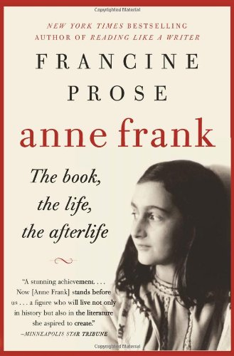 Anne Frank The Book, the Life, the Afterlife N/A 9780061430800 Front Cover