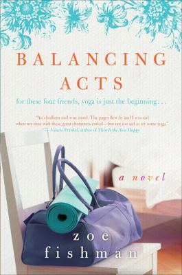 Balancing Acts A Novel  2010 9780061711800 Front Cover