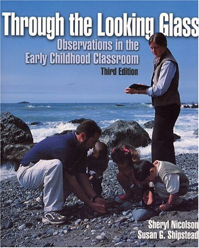 Through the Looking Glass Observations in the Early Childhood Classroom 3rd 2002 edition cover