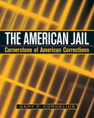 American Jail Cornerstone of Modern Corrections  2008 9780131142800 Front Cover