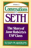 Conversations with Seth : The Story of Jane Roberts' ESP Class N/A edition cover