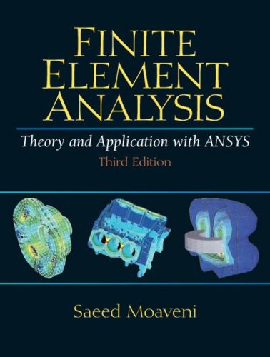 Finite Element Analysis Theory and Application with ANSYS  3rd 2008 (Revised) edition cover